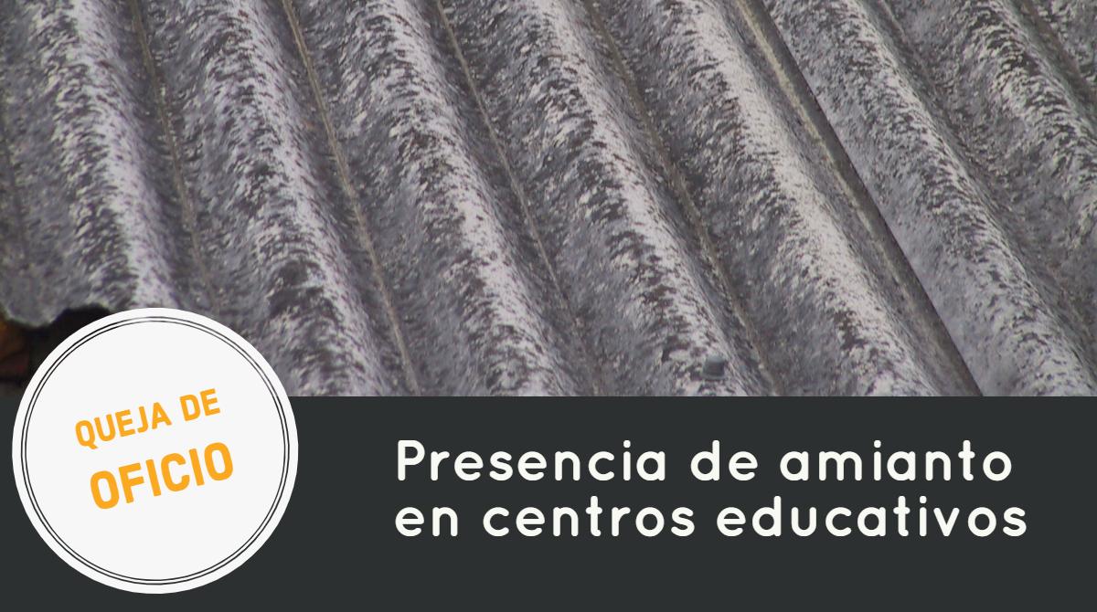 Abrimos una queja de oficio para investigar la presencia de amianto en los centros educativos de la Comunitat Valenciana