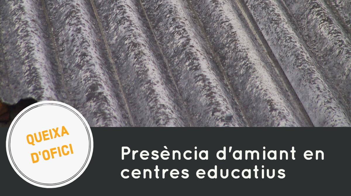 Obrim una queixa d'ofici per la presència d'amiant en els centres educatius de la Comunitat Valenciana