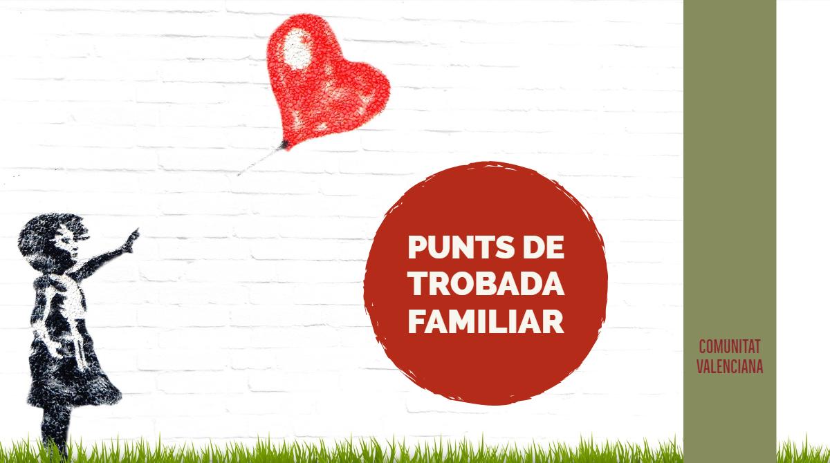 Recomanacions del Síndic sobre els Punts de Trobada Familiar a la C. Valenciana
